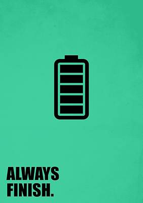 Business Digital Art - Always Finish Business Quotes Poster by Lab No 4