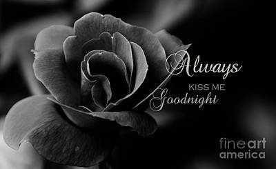 Photograph - Always Kiss Me Goodnight by Andrea Anderegg