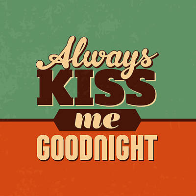 Always Kiss Me Goodnight Art Print by Naxart Studio