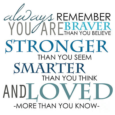 Always Remember You Are The Best Art Print