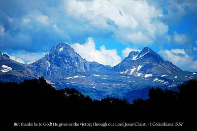 Photograph - Amazing Teton Mountain View With 1 Corinthians 15-57 Scripture  by Matt Harang