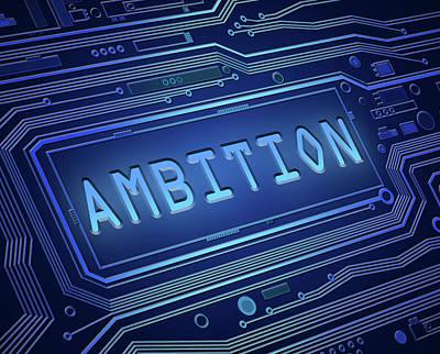Desire Ambitious Digital Art - Ambition Technology Concept. by Samantha Craddock