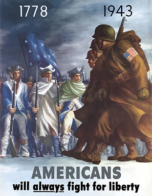World Wars Painting - Americans Will Always Fight For Liberty by War Is Hell Store