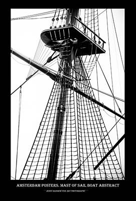 Photograph - Amsterdam Posters. Mast Of Sail Boat Abstract by Jenny Rainbow