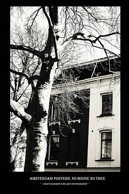 Photograph - Amsterdam Posters. So House So Tree by Jenny Rainbow