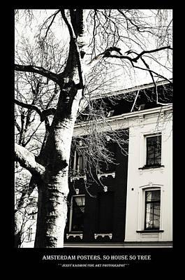Photograph - Amsterdam Posters. So House So Tree by Jenny Rainbow