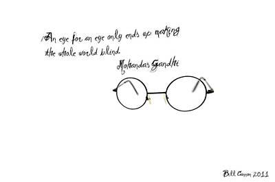 Gandhi Photograph - An Eye For An Eye by Bill Cannon