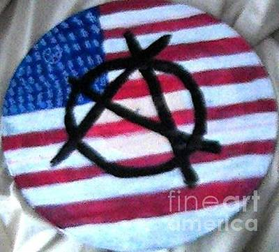 Painting - Anarchy In The Us by Travis Dosser