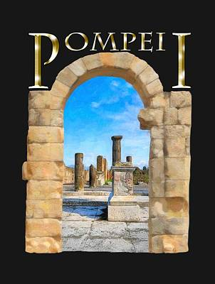 Digital Art - Ancient Roman Ruins Of Pompeii by Mark E Tisdale