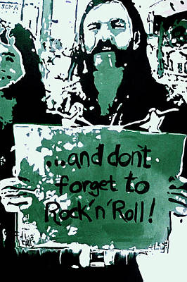 Lemmy Digital Art - And Don't Forget To Rock And Roll With Lemmy - Mean Green Remix by Soma79
