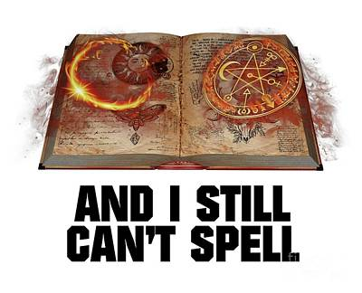 Spell Digital Art - And I Still Can't Spell by Esoterica Art Agency