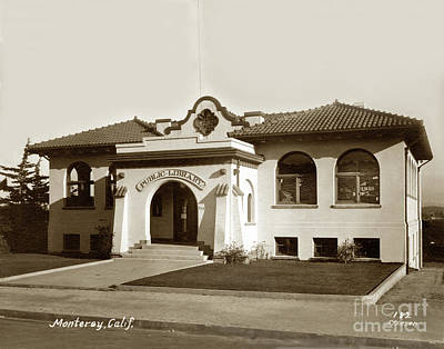 Photograph - Andrew Carnegie Monterey Public Library At 425 Van Buren St. Circa 1912 by California Views Mr Pat Hathaway Archives