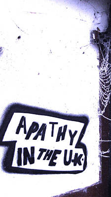 Apathy In The Uk Art Print by Joshua Ackerman