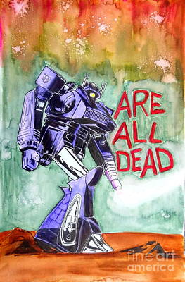 Transformer Drawing - Are All Dead by Justin Moore