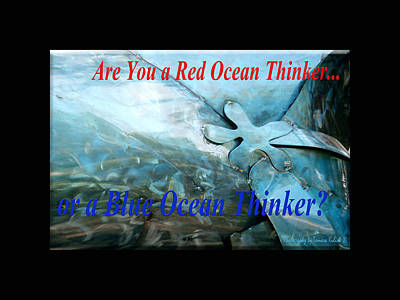Photograph - Are You A Red Ocean Thinker Or A Blue Ocean Thinker by Tamara Kulish
