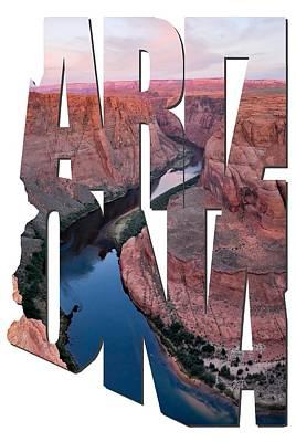 Sun Set Art Digital Art - Arizona Typography - River Through Horseshoe Bend by Gregory Ballos