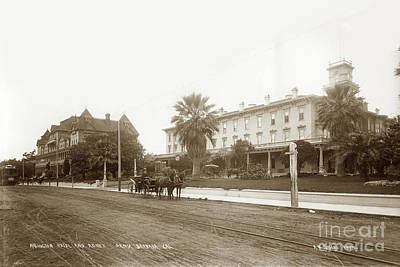 Photograph - Arlington Hotel And Annex Santa Barbara, California 1898 by California Views Archives Mr Pat Hathaway Archives