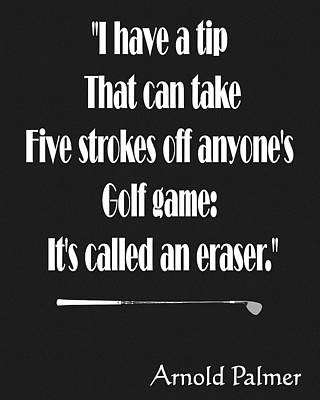 Mixed Media - Arnold Palmer Golf Quote by Dan Sproul