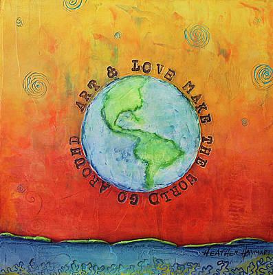 Mixed Media - Art And Love Make The World Go Around by Heather Haymart