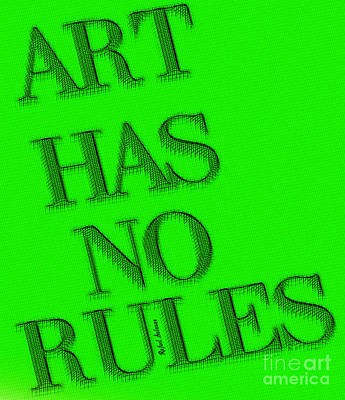Digital Art - Art Has No Rules by Rafael Salazar