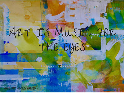 Graphics Painting - Art Is Music For The Eyes by Margaret Huntley Harrison