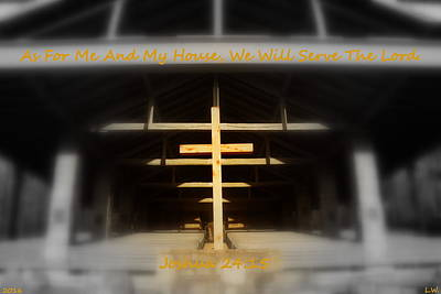 Photograph - As For Me And My House We Will Serve The Lord Joshua 24 15 by Lisa Wooten