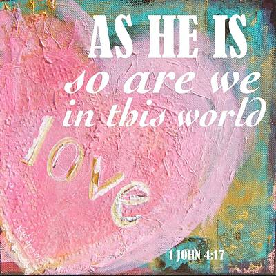 Painting - As He Is So Are We Heart by Kristen Abrahamson
