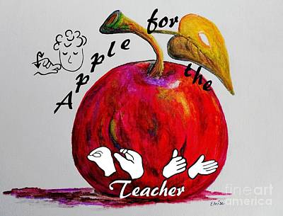 Sign Painting - Asl Apple For The Teacher by Eloise Schneider
