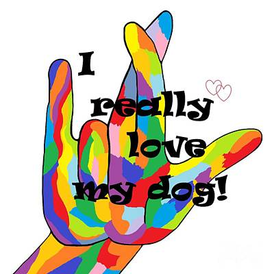 Asl I Really Love My Dog Art Print