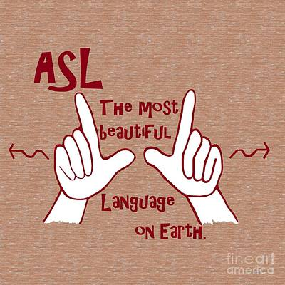 Language Painting - Asl Most Beautiful Language by Eloise Schneider