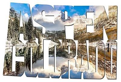 City Scenes Photograph - Aspen Colorado Typography - Maroon Bells by Gregory Ballos