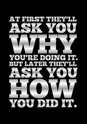 Gym Digital Art - At First They'll Ask You Why Gym Motivational Quotes Poster by Lab No 4