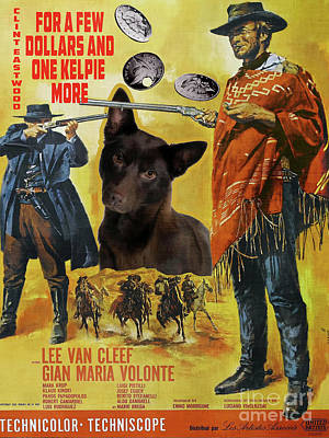Painting - Australian Kelpie - For A Few Dollars More Movie Poster by Sandra Sij