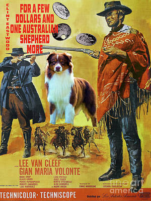 Painting - Australian Shepherd Art -  For A Few Dollars More Movie Poster by Sandra Sij