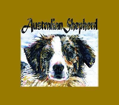 Painting - Australian Shepherd Shirt by John D Benson