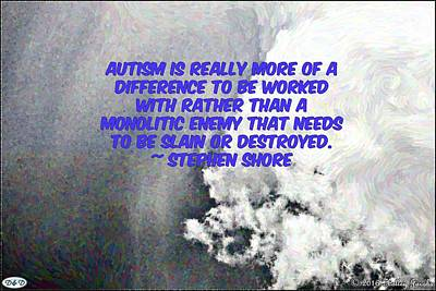 Photograph - Autism Is A Work Of Difference by Holley Jacobs
