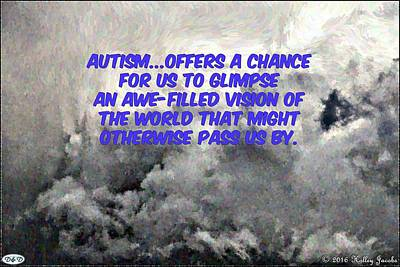 Photograph - Autism Is An Awe-filled Vision by Holley Jacobs