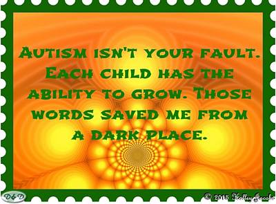 Digital Art - Autism Is Not Your Fault by Holley Jacobs