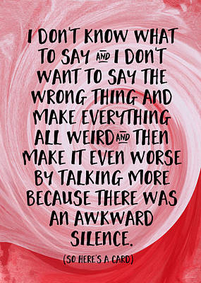 Awkward Silence- Empathy Card By Linda Woods Art Print by Linda Woods