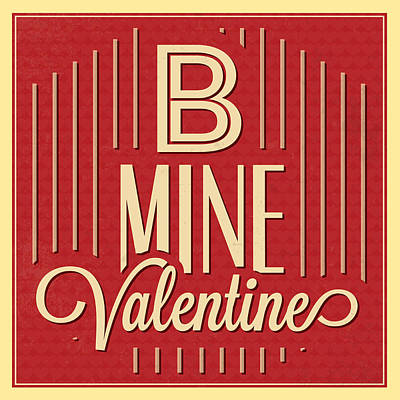 B Mine Valentine Art Print by Naxart Studio