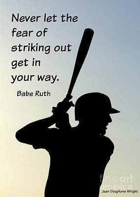 Photograph - Babe Ruth Quote by Jean Wright