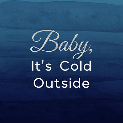 Baby It's Cold Blue- Art By Linda Woods Art Print