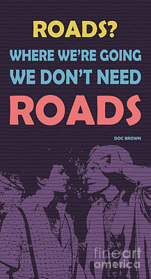 Back To The Future - We Dont Need Roads Art Print by Pablo Franchi