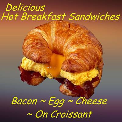 Sandwich Digital Art - Bacon Egg Cheese Croissant Customized  by Movie Poster Prints