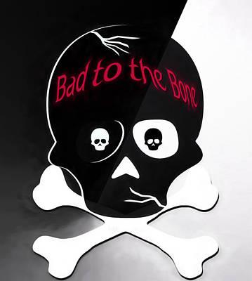 Bad To The Bone Art Print