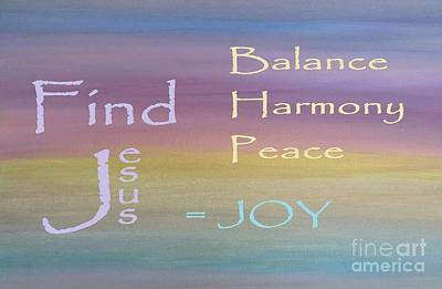 Balance Harmony Peace ... And Joy Art Print