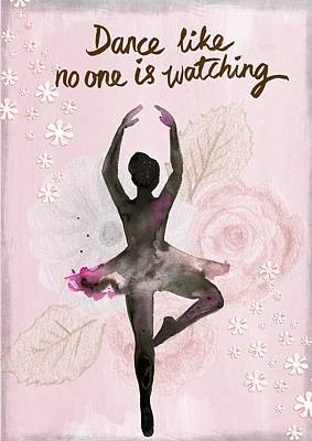 Painting - Ballerina Dance Like No One Is Watching by Joy of Life Art Gallery