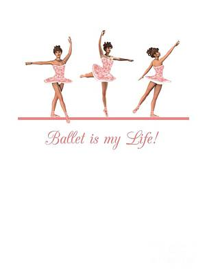 Digital Art - Ballet Is My Life by Methune Hively