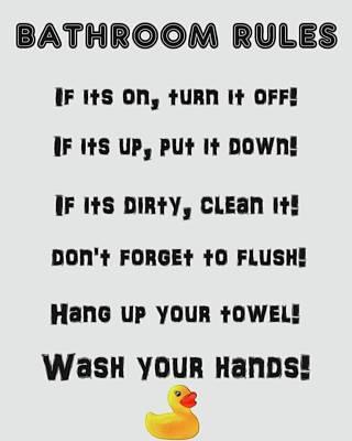 Rubber Ducky Wall Art - Digital Art - Bathroom Rules by Dan Sproul