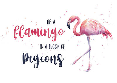 Flamingos Painting - Be A Flamingo In A Flock Of Pigeons by Olga Shvartsur